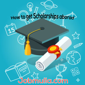 Top 8 ways to Get a Scholarship to Study Abroad 2021